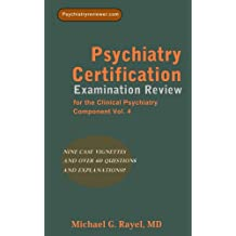 Psychiatry Certification Examination Review for the Clinical Psychiatry Component Vol. 4 (Psychiatry Review Series for ABPN's Certification Examination)