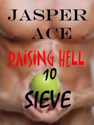 Raising Hell 10: Sieve (Raising Hell Series)