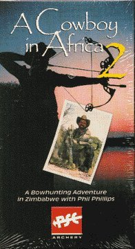 (A Cowboy in Africa 2 - A Bowhunting Adventure in Zimbabwe)