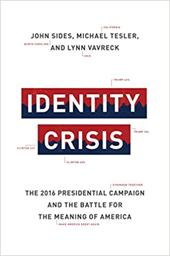 Identity Crisis: The 2016 Presidential Campaign and the Battle for