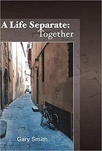 A Life Separate Together Gary Smith 9781619848207 Amazon Books