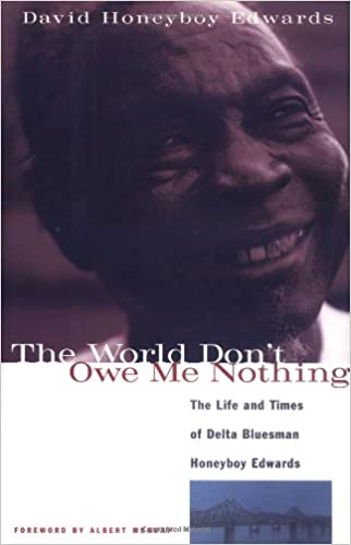 The World Don't Owe Me Nothing: The Life and Times of Delta