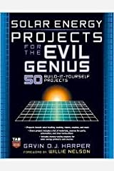 Solar Energy Projects for the Evil Genius 1st (first) edition Text Only Paperback
