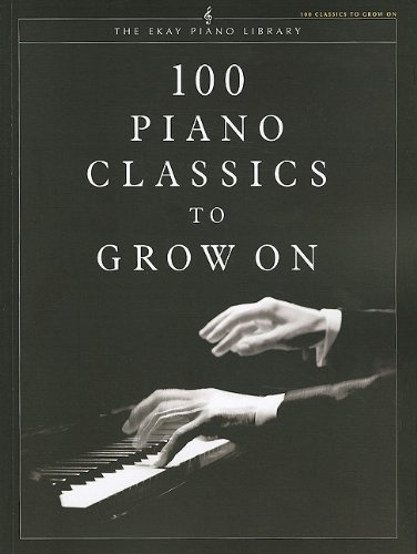 Download 100 Piano Classics to Grow On (Ekay Edition) ebook