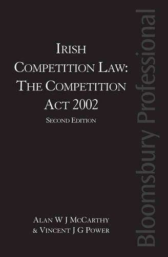 Irish Competition Law: The Competition Act 2002: Second Edition