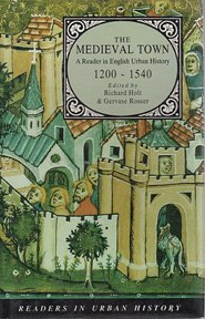 The English Medieval Town: A Reader in English Urban History, 1200-1540 (Readers in Urban History)