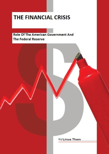 The Causes of the Financial Crisis: The Role of the American Government and the Federal Reserve