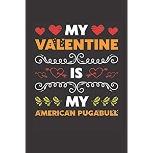 My Valentine Is My American Pugabull: Valentines Day Gift For Owners Who Loves Their American Pugabull Dog Lined Journal Notebook 15