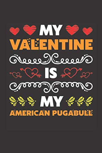 My Valentine Is My American Pugabull: Valentines Day Gift For Owners Who Loves Their American Pugabull Dog Lined Journal Notebook 1