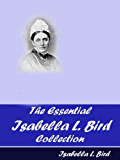 The Essential Isabella L. Bird Collection