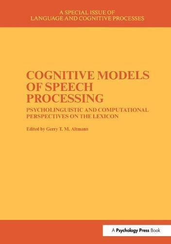 Cognitive models of speech processing : psycholinguistic and computational perspectives on the lexicon
