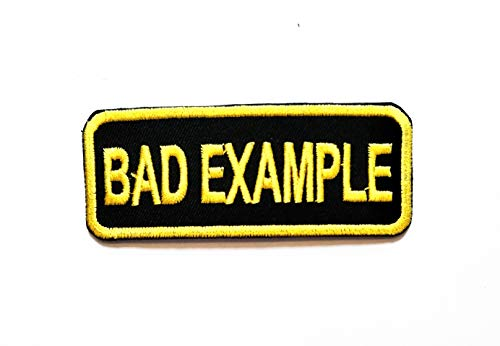 Nipitshop Patches Letter Yellow Bad Example Words Patch Funny Words Rider Motorcycle Biker Patch Embroidered Iron On Patch for Clothes Backpacks T-Shirt Jeans Skirt Vests Scarf Hat Bag