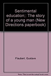 Sentimental education;: The story of a young man (New Directions paperbook)