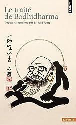 Trait' de Bodhidharma. Premi're Anthologie Du Bouddhisme Chan(le) (French Edition)