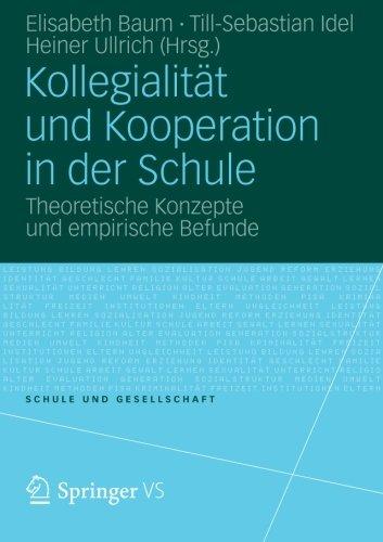 Kollegialitt und Kooperation in der Schule: Theoretische Konzepte und empirische Befunde (Schule und Gesellschaft) (German Edition)