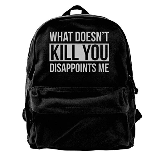 Unisex Canvas Blcak Backpack School Bag What Doesn't Kill You Disappoints Me
