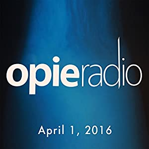 Opie and Jimmy, Chris Distefano, Dennis Falcone, and Aaron Paul, April 1, 2016 Radio/TV Program