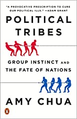 The bestselling author of Battle Hymn of the Tiger Mother, Yale Law School Professor Amy Chua offers a bold new prescription for reversing our foreign policy failures and overcoming our destructive political tribalism at home  Humans are tri...
