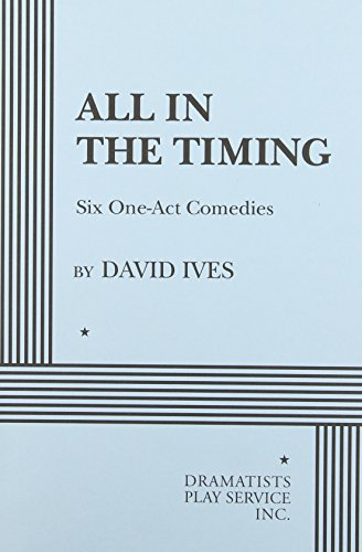 All in the Timing, Six One-Act Comedies - Acting Edition (Acting Edition for Theater Productions) (All In The Timing Sure Thing Script)