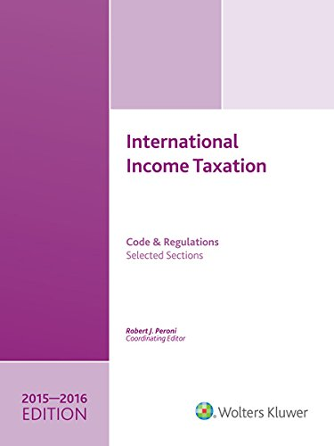 INTERNATIONAL INCOME TAXATION: Code and Regulations--Selected Sections (2015-2016 Edition W/CD) -  Peroni, Robert J., Teacher's Edition, Paperback