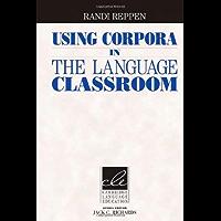 Using Corpora in the Language Classroom (Cambridge Language Education) (English Edition)