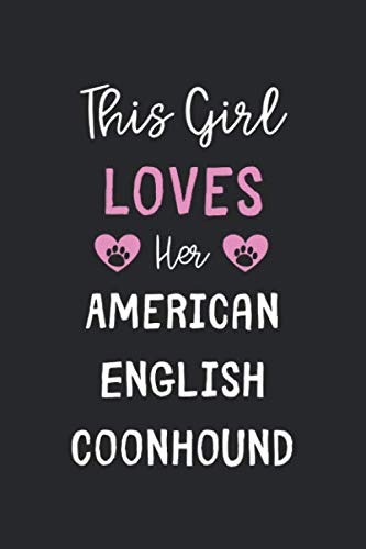 This Girl Loves Her American English Coonhound: Lined Journal, 120 Pages, 6 x 9, Funny American English Coonhound Gift Idea, Black Matte Finish (This Girl Loves Her American English Coonhound Journal) 1