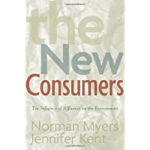 The New Consumers: The Influence Of Affluence On The Environment