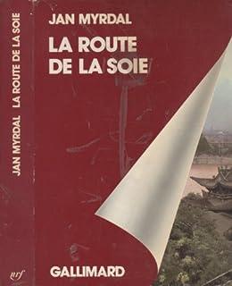 La route de la soie : voyage dans les provinces chinoises du Nord-Ouest, Sinkiand et Kansou