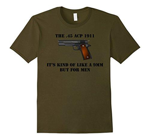 Mens .45 Caliber 1911 Pistol Like a 9mm But For Men Shirt Large Olive
