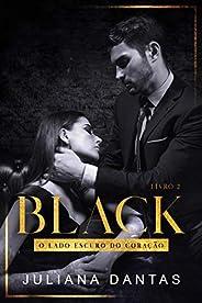 Black: O lado escuro do coração - Ato II