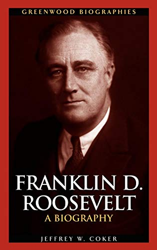 Franklin D. Roosevelt: A Biography