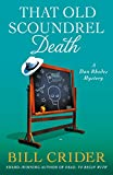 That Old Scoundrel Death: A Dan Rhodes Mystery (Sheriff Dan Rhodes Mysteries Book 25)