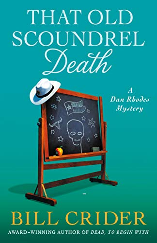 That Old Scoundrel Death: A Dan Rhodes Mystery (Sheriff Dan Rhodes Mysteries Book 25) by [Crider, Bill]