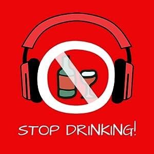 Stop Drinking! Alkoholsucht und Alkoholprobleme überwinden mit Hypnose Hörbuch