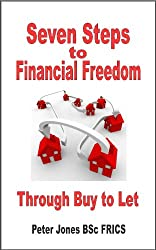 Seven Steps to Financial Freedom Through Buy to Let (English Edition)
