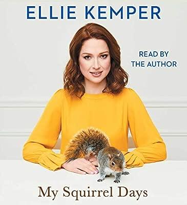 Amazon Fr My Squirrel Days Ellie Kemper Livres