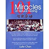 101 Miracles of Natural Healing, Chan, Luke, 0963734148
