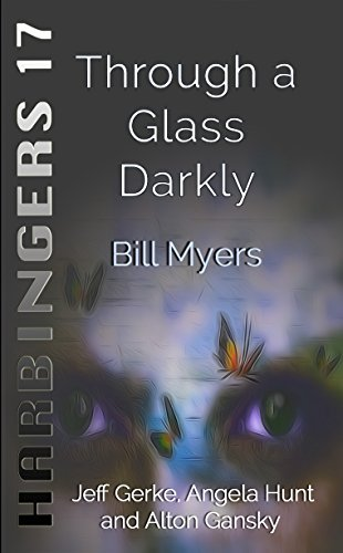 Through a glass darkly harbingers book 17 kindle edition by bill through a glass darkly harbingers book 17 by myers bill fandeluxe Image collections