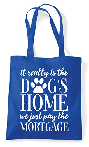 The Tote Statement Dogs Pay We Home Is Mortgage It Blue Just Shopper Really Royal Bag vUwzE