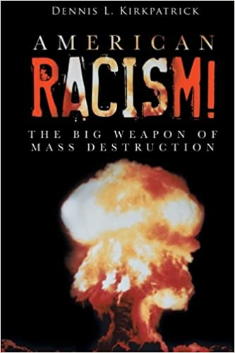 American Racism!: The Big Weapon of Mass Destruction
