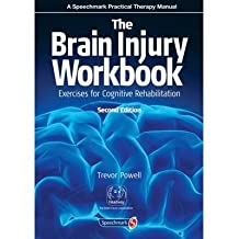 [(The Brain Injury Workbook: Exercises for Cognitive Rehabilitation)] [Author: Trevor Powell] published on (March, 2013)