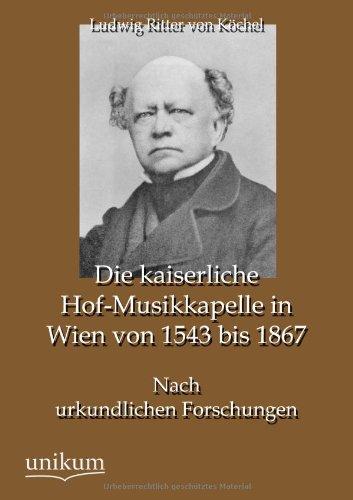 Read Online Die kaiserliche Hof-Musikkapelle in Wien von 1543 bis 1867 (German Edition) pdf epub