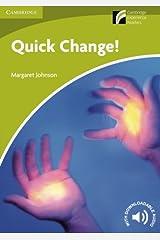 Quick Change! Level Starter/Beginner (Cambridge Discovery Readers: Starter Level) Paperback