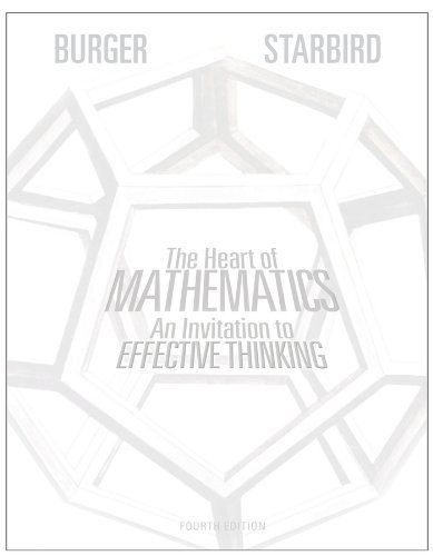 2013 Burger - The Heart of Mathematics: An Invitation to Effective Thinking 4e + WileyPLUS Registration Card by Edward B. Burger (2013-04-01)
