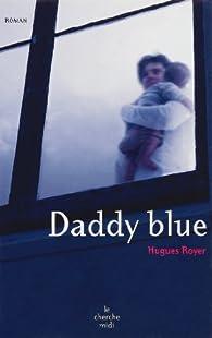 Daddy blue par Hugues Royer