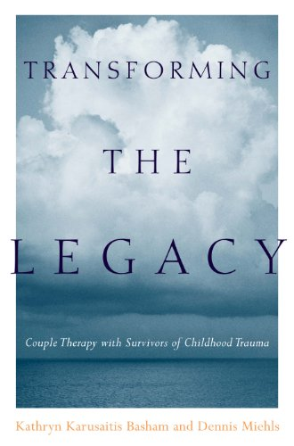 Download Transforming the Legacy: Couple Therapy with Survivors of Childhood Trauma Pdf