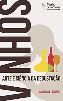 Vinhos: Arte e Ciência da Degustação por [Leonardi, Mario Raul]