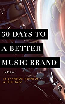 30 Days to a Better Music Brand by [Kennedy, Shannon L.]