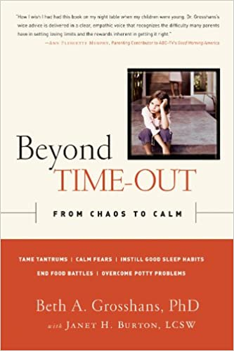 Book Review Chaos To Calm Discovering >> Beyond Time Out From Chaos To Calm Beth A Grosshans Ph D Janet