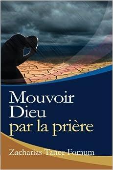 Mouvoir Dieu par la Prière: Volume 7 (La Vie de Prière)